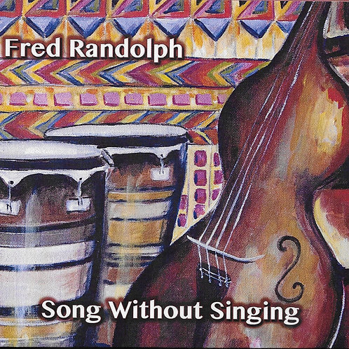 Song Without Singing - Fred Randolph 2015