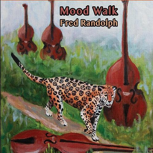 Mood Walk - Fred Randolph 2020