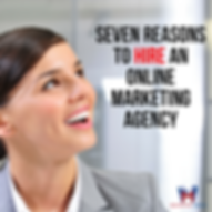 Seven Reasons To Hire an Online Marketing Agency