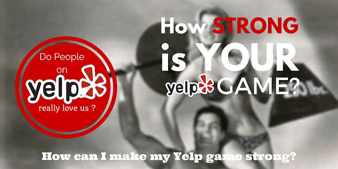 How can I make my Yelp game strong?