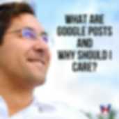 What Are Google Posts and Why Should I Care?