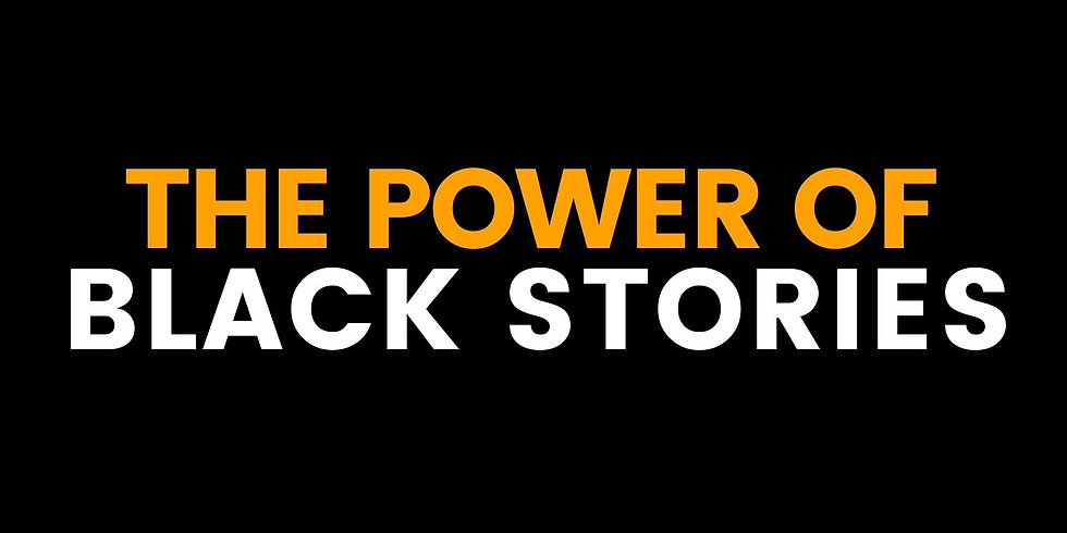 THE POWER OF BLACK STORIES