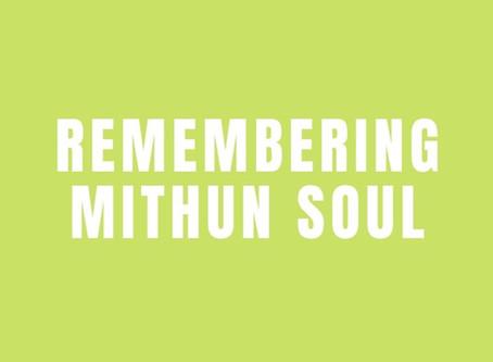 Remembering Mithun Soul