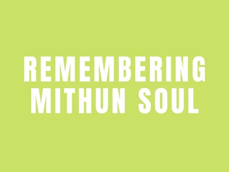 Remembering Mithun Soul