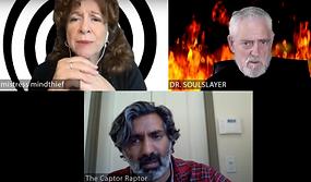 Dr. Soulslayer, Mistress Mindthief, and The Captor Raptor Have a Zoom