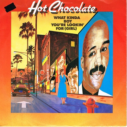 Hot Chocolate -  What Kinda Boy You're Lookin' For Girl Single