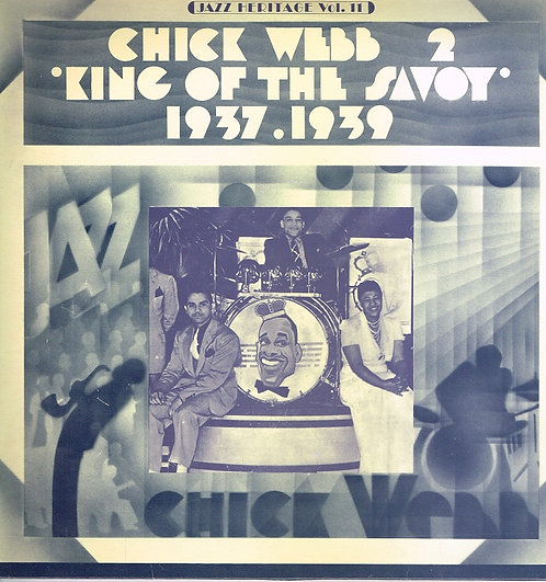 Chick Webb  -  King of the Savoy 1937 - 1939