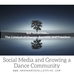 Social Media and Growing a Dance Community