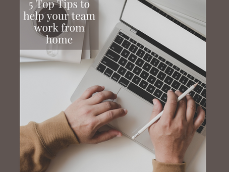 Top 5 Tips for helping your team be productive working from home