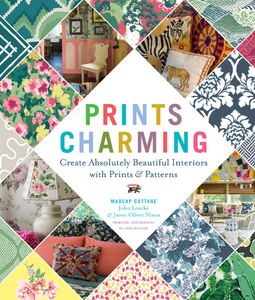 Prints Charming is the new interiors book by John Loecke and Jason Oliver Nixon go by the brand name Madcap Cottage