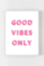 PINK GOOD VIBES ONLY PRINT.png