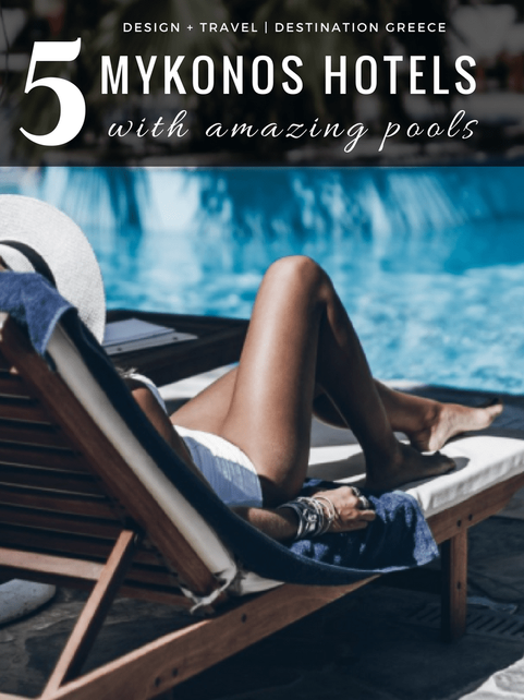 5 Top Hotels in Mykonos with amazing pools