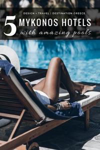 The best pools on island of Mykonos Greece