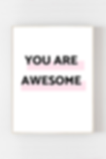 YOU ARE AWESOME.png