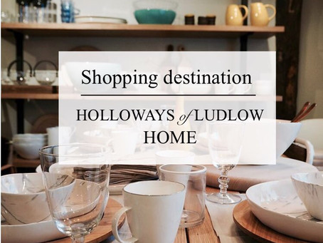New shopping destination: Holloways of Ludlow Home