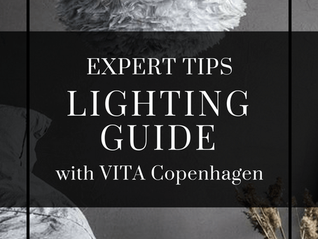Lighting Guide - How to choose the perfect lamp with Vita Copenhagen