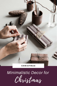 Ideas for minimalistic Christmas decor and gift wrapping