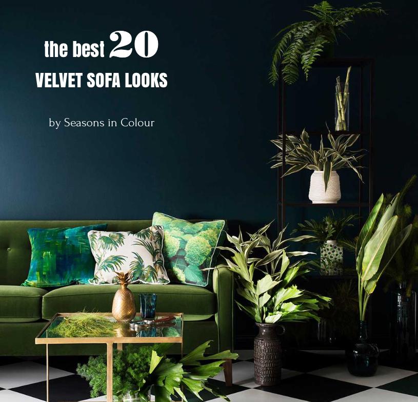 The Best 20 Velvet Sofa Looks | Seasons In Colour | Interior Design Studio  And Blog.