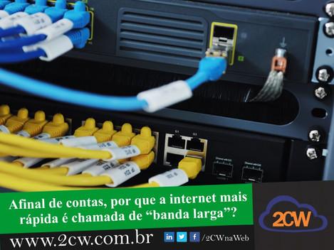 """Afinal de contas, por que a internet mais rápida é chamada de """"banda larga""""?"""