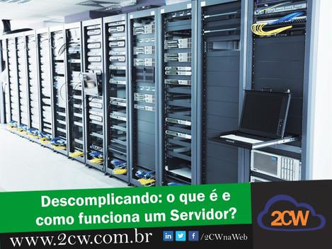 Descomplicando: o que é um servidor e como funciona?