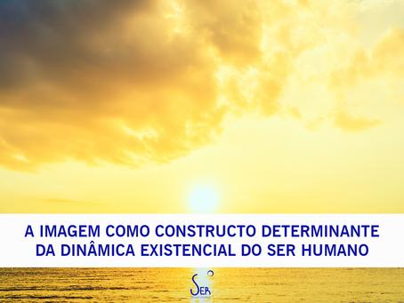 Artigo - A IMAGEM COMO CONSTRUCTO DETERMINANTE DA DINÂMICA EXISTENCIAL DO SER HUMANO