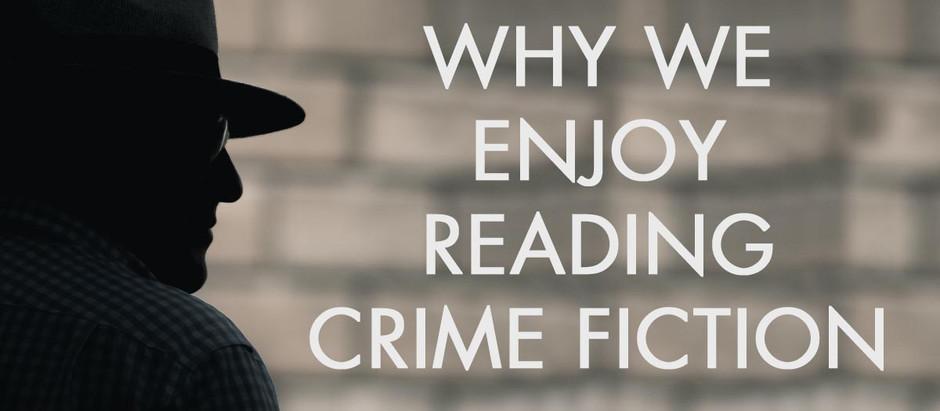 Why We Enjoy Reading Crime Fiction
