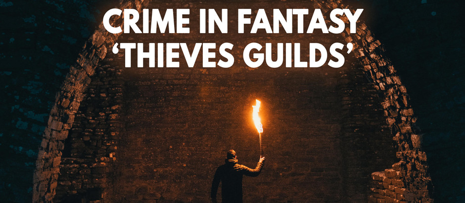 Crime in Fantasty - Thieves Guilds