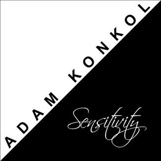 Adam Konkol - Sensitivity