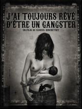 J'AI TOUJOURS REVE D'ETRE UN GANGSTER
