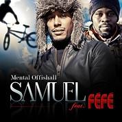 Sir Samuel / Mental Offishall Ft. Féfé
