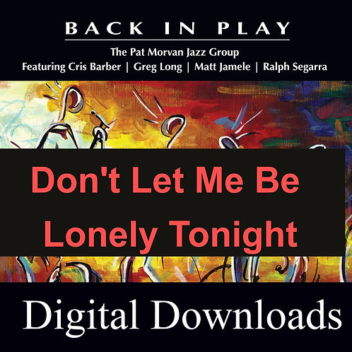 Don't Let Me Be Lonely Tonight