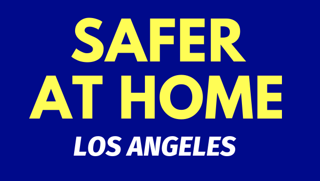 """Graphic that says """"SAFER AT HOME LOS ANGELES,"""" in bright yellow letters against a royal blue background."""
