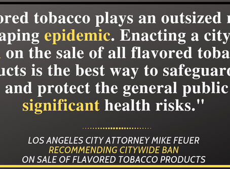LA CITY ATTORNEY MIKE FEUER RECOMMENDS BAN ON SALE OF ALL FLAVORED TOBACCO PRODUCTS