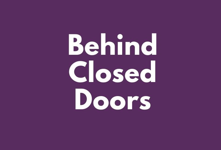 Graphic that says Behind Closed Doors on a purple background for domestic violence victims.