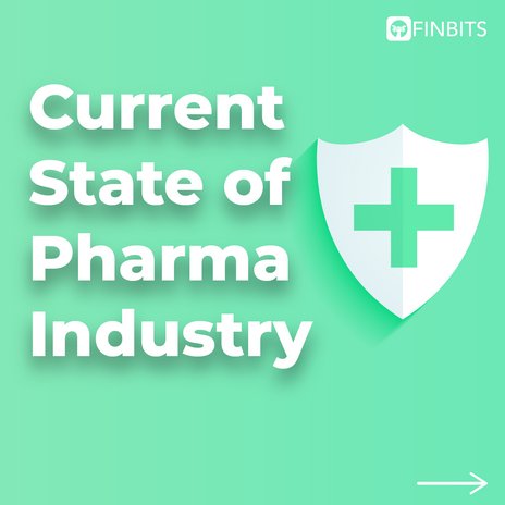 Current State of Pharma Industry
