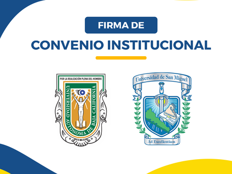 Universidad de San Miguel firma convenio Institucional con Universidad Autónoma de Baja California