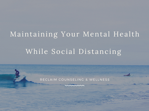 Maintaining Your Mental Health While Social Distancing