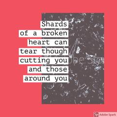 Shards of a broken heart
