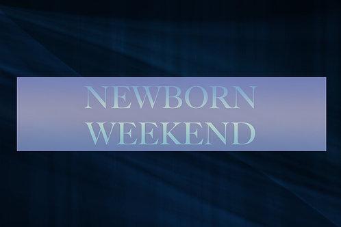 Newborn Weekend