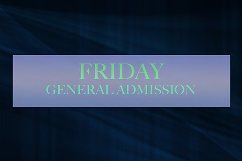 Friday General Admission
