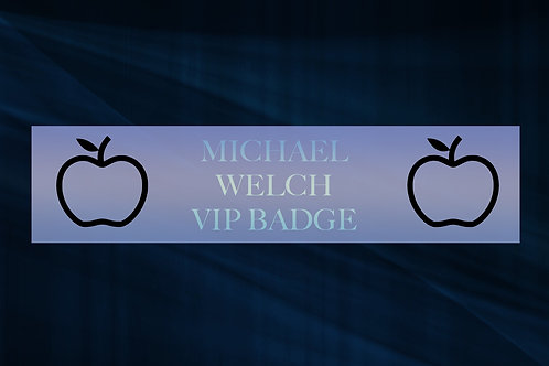 Michael Welch VIP Badge
