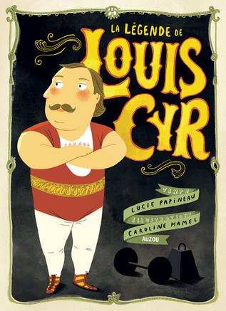 La légende de Louis Cyr