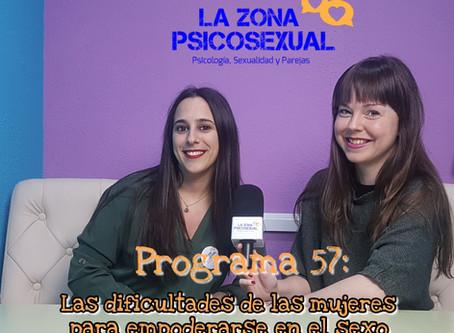 La Zona PsicoSexual: Programa 57 (11/02/2019). Dificultades de las mujeres para empoderarse en el se