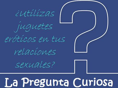 ¿Utilizas juguetes eróticos en tus relaciones sexuales?