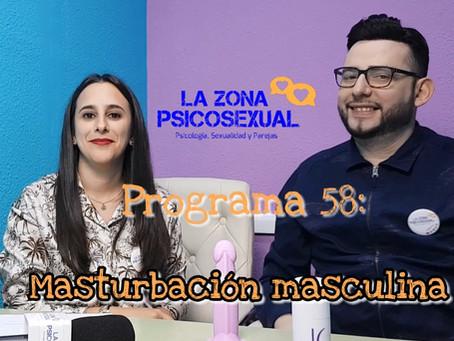La Zona PsicoSexual: Programa 58 (18/02/2019). Masturbación masculina