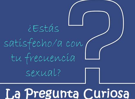 La Pregunta Curiosa: ¿Estás satisfecho/a con tu frecuencia sexual?