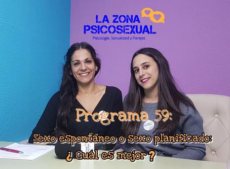 La Zona PsicoSexual: Programa 59 (25/02/2019). Sexo espontáneo o sexo planificado: ¿Cuál es mejor?