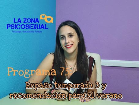 La Zona PsicoSexual: Programa 75 (01/07/2019). Repaso de la tercera temporada