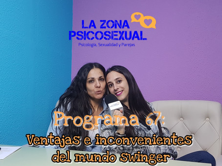 La Zona PsicoSexual: Programa 67 (22/04/2019). Ventajas e inconvenientes del mundo swinger