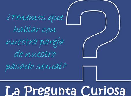 ¿Hay que hablar con la pareja de nuestro pasado sexual?